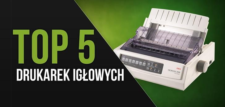 TOP 5 Drukarek igłowych - Ranking drukarek tanich w eksploatacji