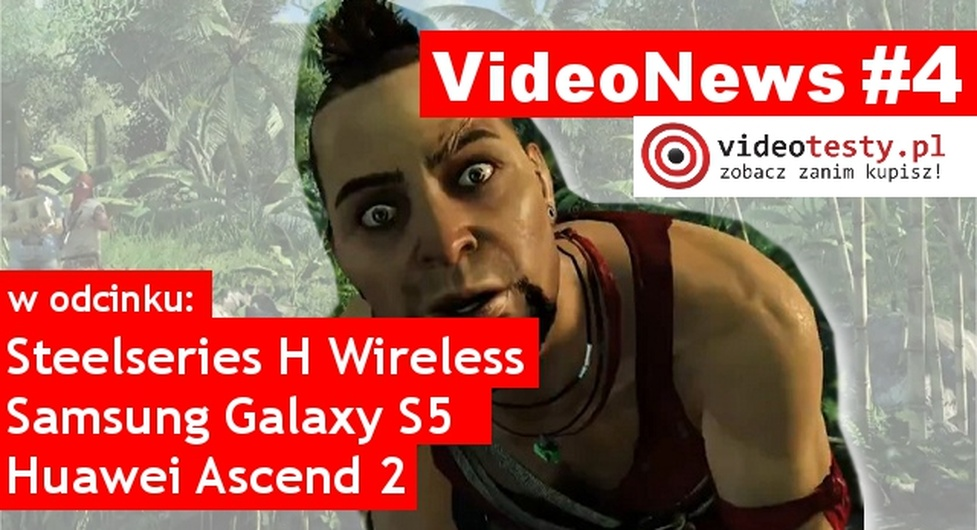 VideoNews #4 - Galaxy S5, Dying Light, Huawei Ascend 2, Xbox one i inne