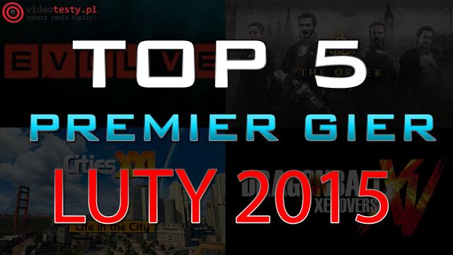 TOP 5 Premier Gier - Luty 2015