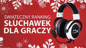 Świąteczny Ranking Najlepszych Słuchawek Dla Graczy
