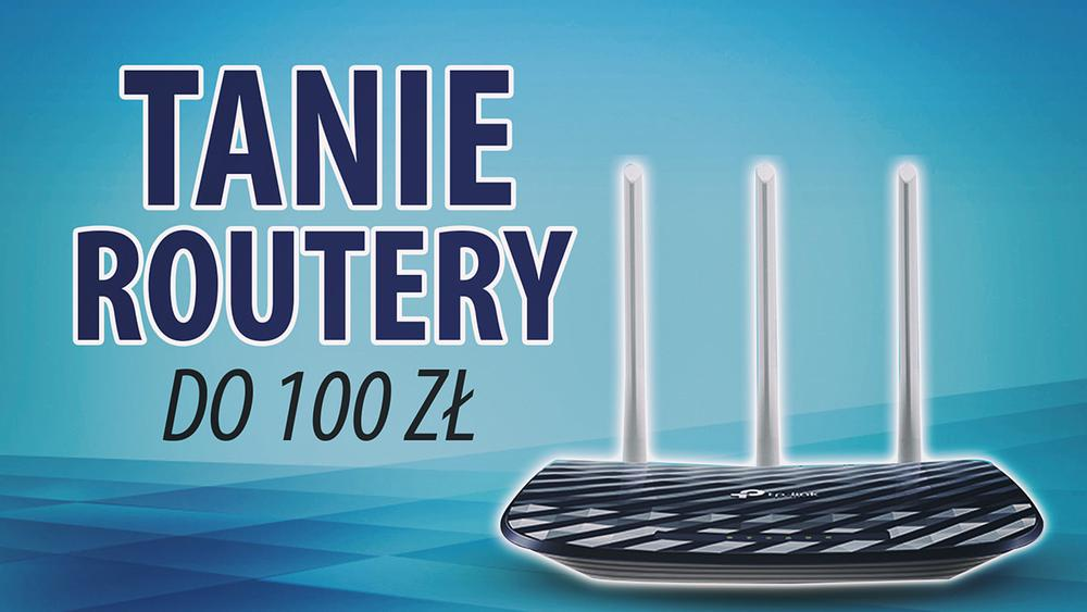 Jaki tani router do 100 zł? |TOP 5|