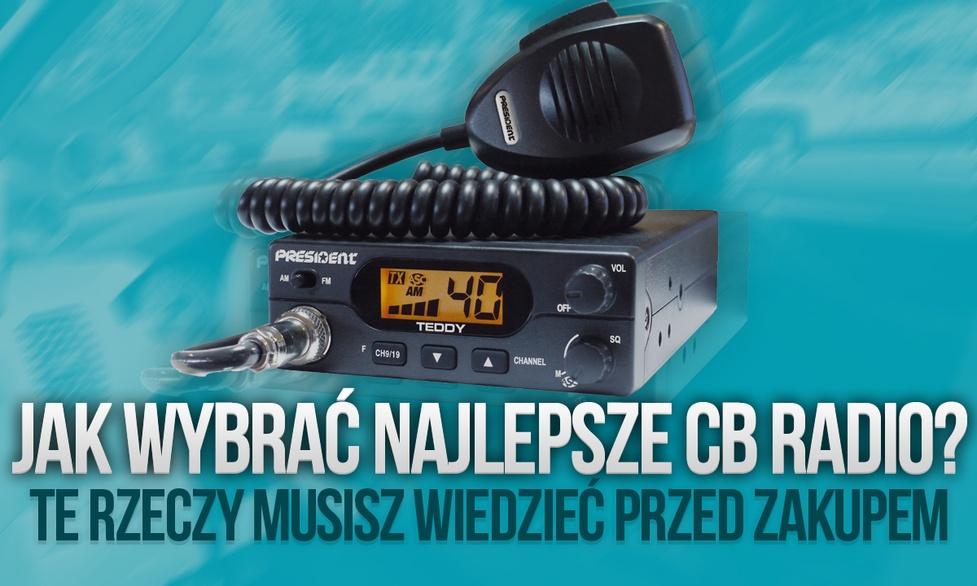 Jak Wybrać Najlepsze CB Radio? Te Rzeczy Musisz Wiedzieć Przed Zakupem