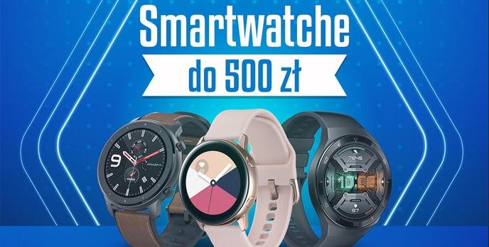 Jaki Smartwatch do 500 zł | TOP 6 |