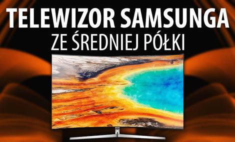 Test Samsung UE55MU9002 – Porządny telewizor ze średniej półki