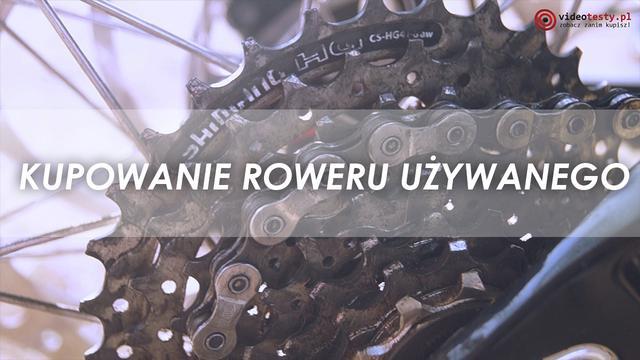 Rowerowo #21 - Na Co Zwracać Uwagę Przy Zakupie Roweru Używanego