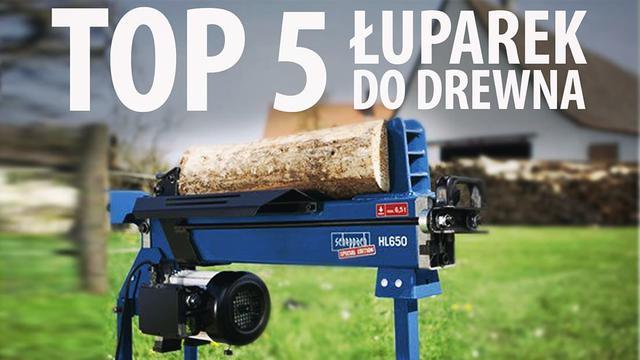 ranking najlepszych łuparek do drewna