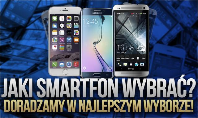 Jaki Smartfon Wybrać? - Doradzamy w Najlepszym Wyborze!