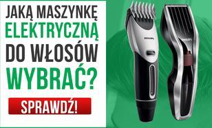Którą Maszynkę do Strzyżenia Włosów Wybrać? Radzimy Krok po Kroku
