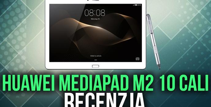Recenzja Huawei MediaPad M2 - 10-calowy Tablet z Czterema Głośnikami!