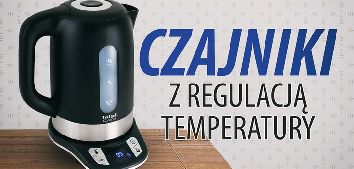 Czajniki elektryczne z regulacją temperatury | TOP 10 |