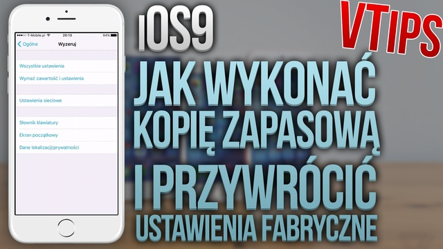 iOS9 - Jak Wykonać Kopię Zapasową i Przywrócić Ustawienia Fabryczne