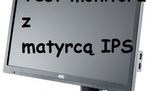 AOC I2360P - Test i Recenzja Niedrogiego Monitora z Matrycą IPS [TEST]