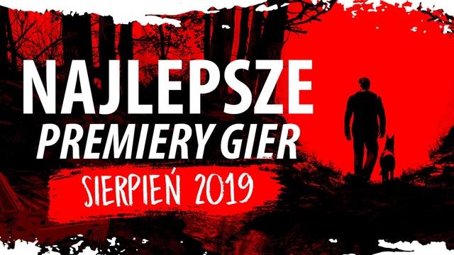 Najlepsze Premiery Gier Sierpień 2019 - Blair Witch, MXGP 2019, Ion Fury