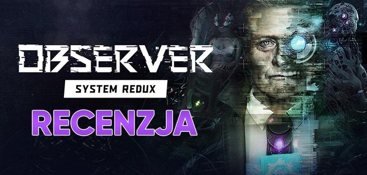 Recenzja Observer: System Redux - Kraków 2084