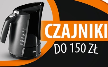 Czajnik elektryczny do 150 zł | TOP 5 |