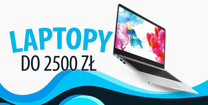 Laptopy do 2500 zł - Niedrogie notebooki do biura i prostych gier |TOP 5|
