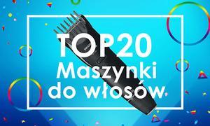 TOPowe Maszynki do Włosów - Poznaj Zestawienie TOP 20!