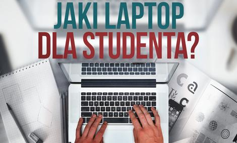 Laptop Dla Studenta/Ucznia - Jaki Wybrać? [RANKING]