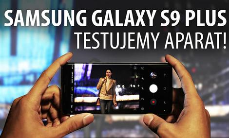 Samsung Galaxy S9 Plus - Test aparatu