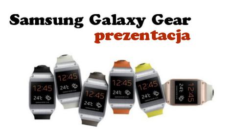 Smart Watch od Samsunga czyli prezentacja Galaxy Gear