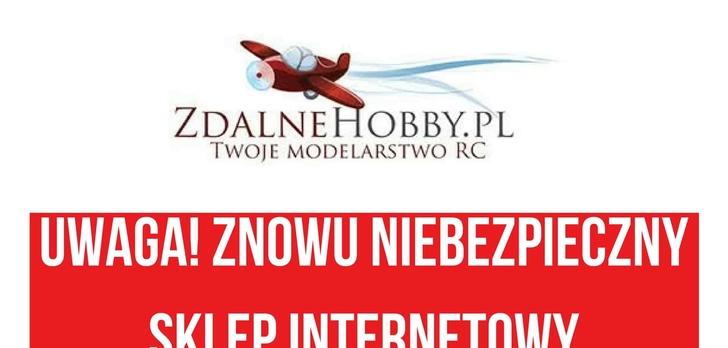 UWAGA na Sklep Internetowy zdalnehobby.pl!
