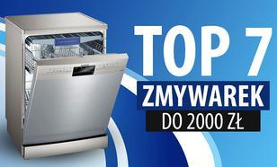 TOP 7 Zmywarek do 2000 zł