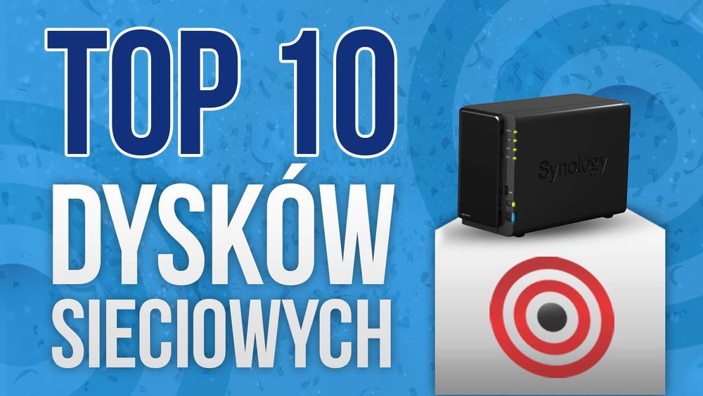 Kupujemy Dyski Sieciowe NAS – Nasze TOP 10!