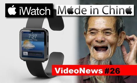 VideoNews #26 - Apple iWatch będzie produkowany w Chinach...?