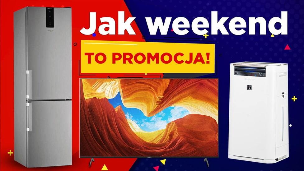 Nawet 900 zł taniej w RTV Euro AGD - Jest weekend, jest promocja!