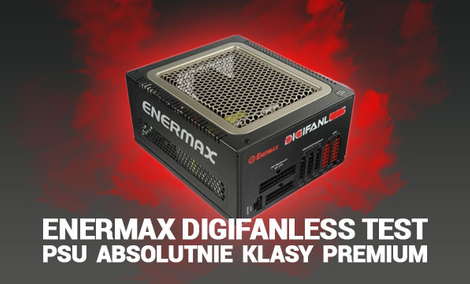 Enermax Digifanless - Test PSU absolutnie klasy PREMIUM