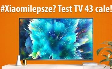Test Xiaomi Mi TV 4S 43 cale - Czy tani telewizor Xiaomi okaże się hitem?