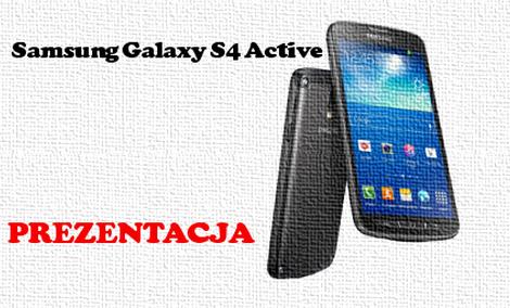 Samsung Galaxy S4 Active [PREZENTACJA]