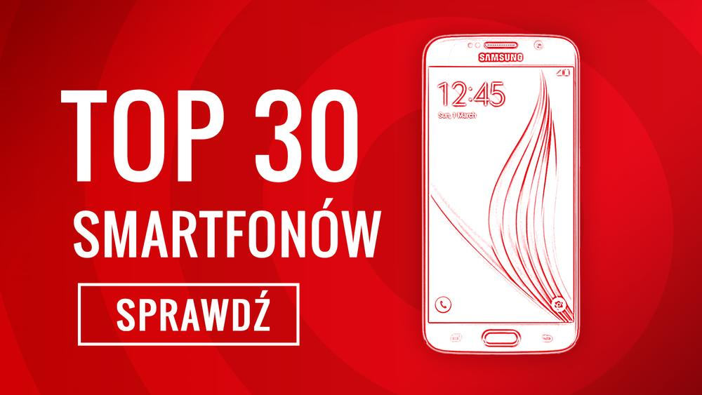 Ranking Specjalny Polecanych Smartfonów - Najlepsze TOP 30!