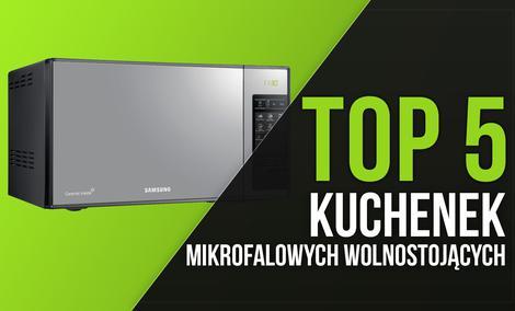 TOP 5 Kuchenek Mikrofalowych Wolnostojących
