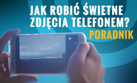 Jak Robić Poprawne Zdjęcia Smartfonem? - PORADNIK