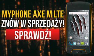 MyPhone Hammer Axe M LTE - Ponownie w Sprzedaży, Tym Razem Taniej!