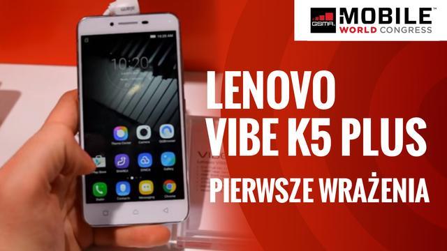Lenovo VIBE K5 Plus - Pierwsze Wrażenia