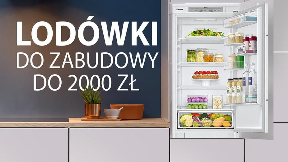 TOP 5 Lodówek do zabudowy do 2000 zł