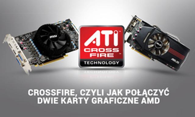 CrossFire, Czyli Jak Połączyć Dwie Karty Graficzne AMD