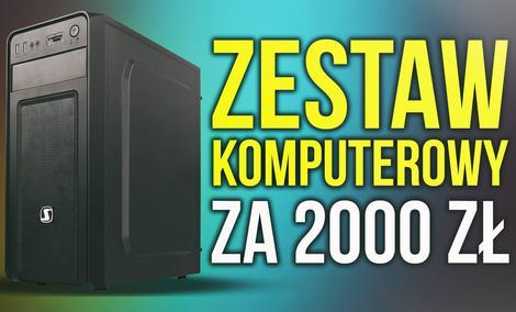 Zestaw Komputerowy za 2000zł