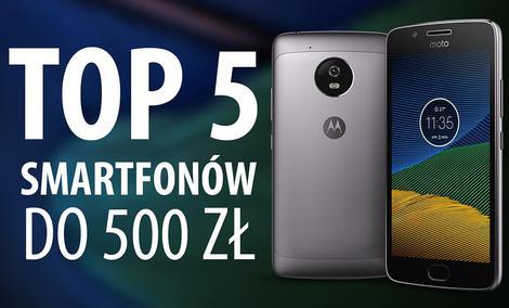 TOP 5 Najpłynniejszych Smartfonów do 500 złotych