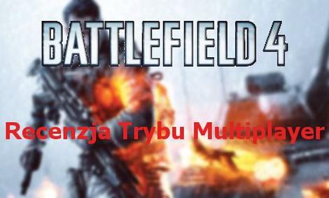 Battlefield 4 - Wideo Recenzja Multiplayer