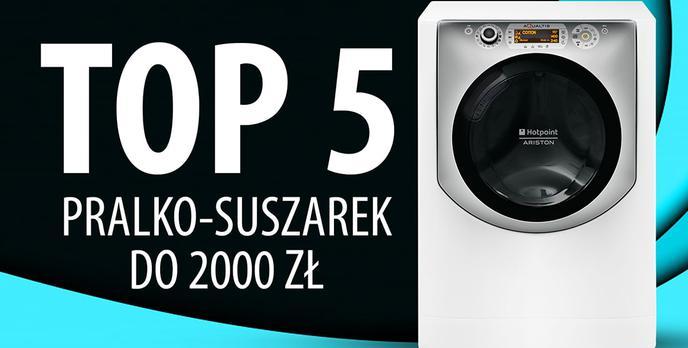 TOP 5 Pralko-suszarek do 2000 zł