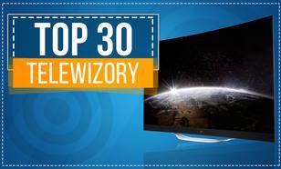 TOP 30 Telewizorów - Zobacz Co Kupić!