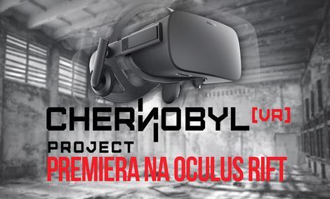 Premiera Chernobyl VR Project Na Oculus Rift