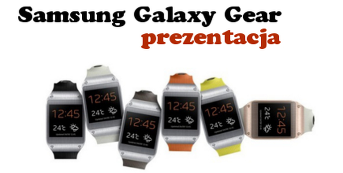 Smart Watch od Samsunga czyli prezentacja Galaxy Gear