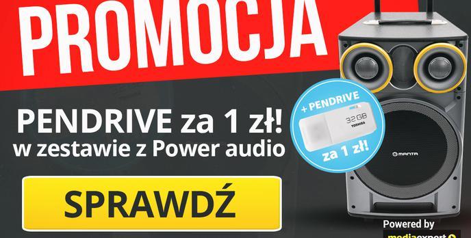 Pendrive za 1 zł w Zestawie z Power Audio #MegaOkazje w Media Expert
