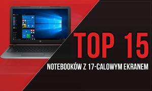 15 Najlepszych Notebooków z 17-Calowym Ekranem
