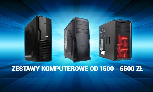 Zestawy Komputerowe od 1500 do 6500 zł