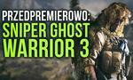 Sniper Ghost Warrior 3 - To Będzie Hit czy Kit? Testujemy Przedpremierowo!